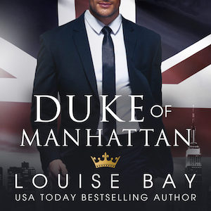 Duke of Manhattan audiobook by Louise Bay