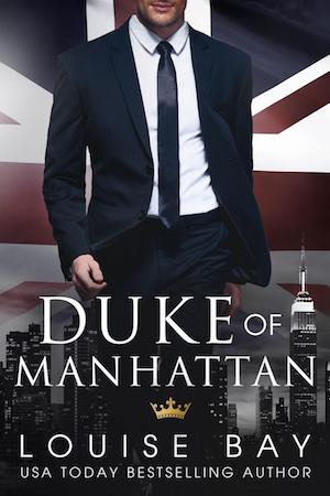 Duke of Manhattan (Royals Collection) by Louise Bay